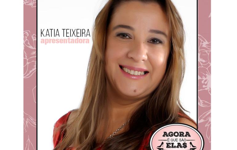 noticia AGORA QUE SÃO ELAS – KÁTIA TEIXEIRA