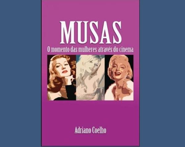 noticia Musas de cinema são tema do livro do jornalista Adriano Coelho